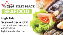 High Tide Seafood Bar & Grill 2540 S. Val Vista Drive, #101
