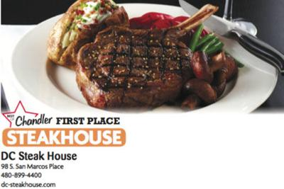 DC Steak House  98 S. San Marcos Place  480-899-4400
