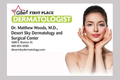 Dr. Matthew Woods, M.D.,  Desert Sky Dermatology and  Surgical Center  1688 E. Boston St.