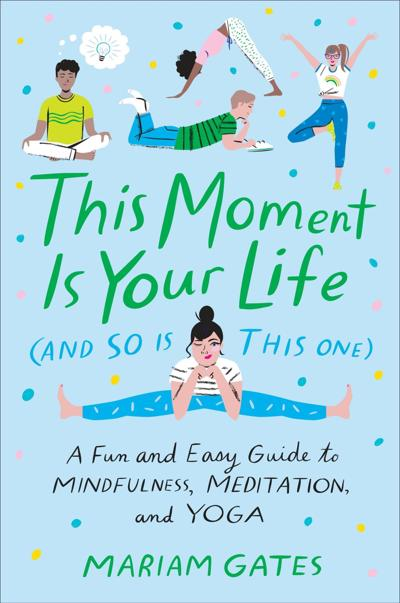 """""""This Moment is Your Life"""""""