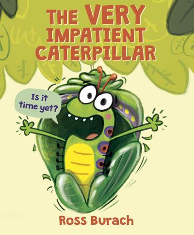 """The Very Impatient Caterpillar"""
