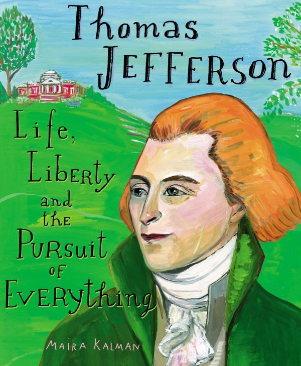"""Thomas Jefferson, Life, Liberty and the Pursuit of Happiness"""