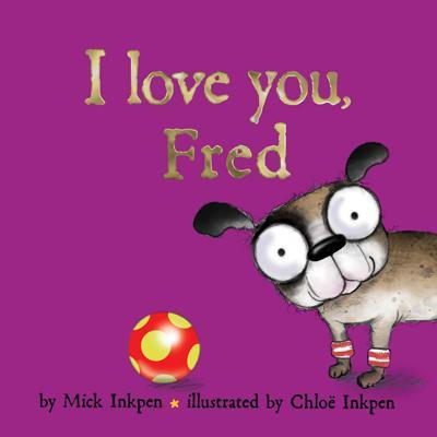 """""""I Love You, Fred"""""""
