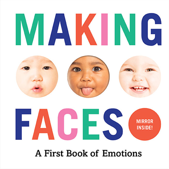 Making Faces, a First Book of Emotions