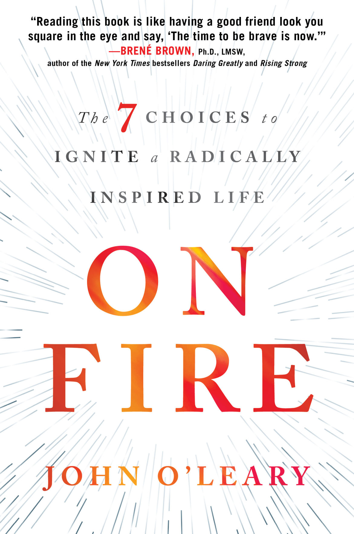 """On Fire, the 7 Choices to Ignite a Radically Inspired Life"""