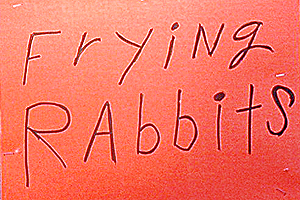Frying Rabbits Sign