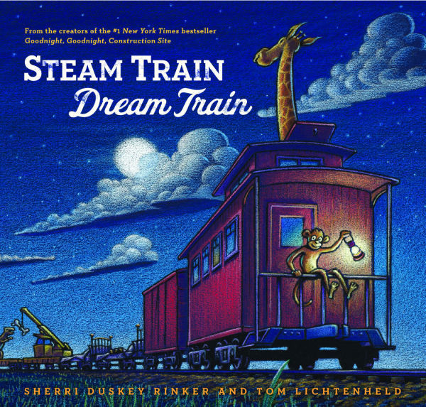 """Steam Train, Dream Train,"" by Sheri Duskey Rinker"