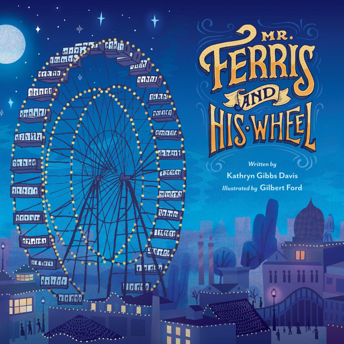 """""""Mr. Ferris and His Wheel"""""""