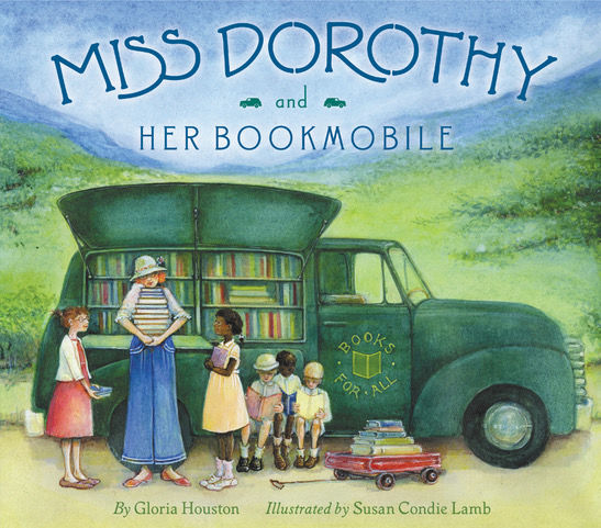 """""""Miss Dorothy and Her Bookmobile"""""""