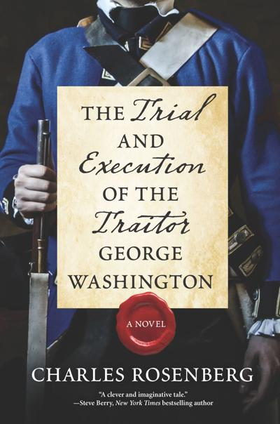 """""""The Trial and Execution of the Traitor George Washington"""""""