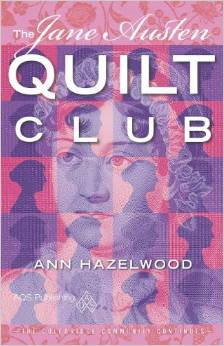 """The Jane Austen Quilt Club,"" by Ann Hazelwood"