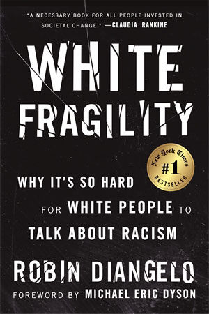 """White Fragility"""