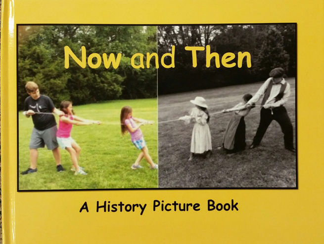 Now and Then, a History Picture Book