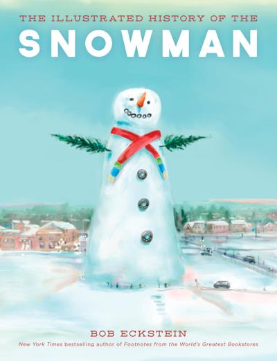 """""""The Illustrated History of the Snowman"""""""
