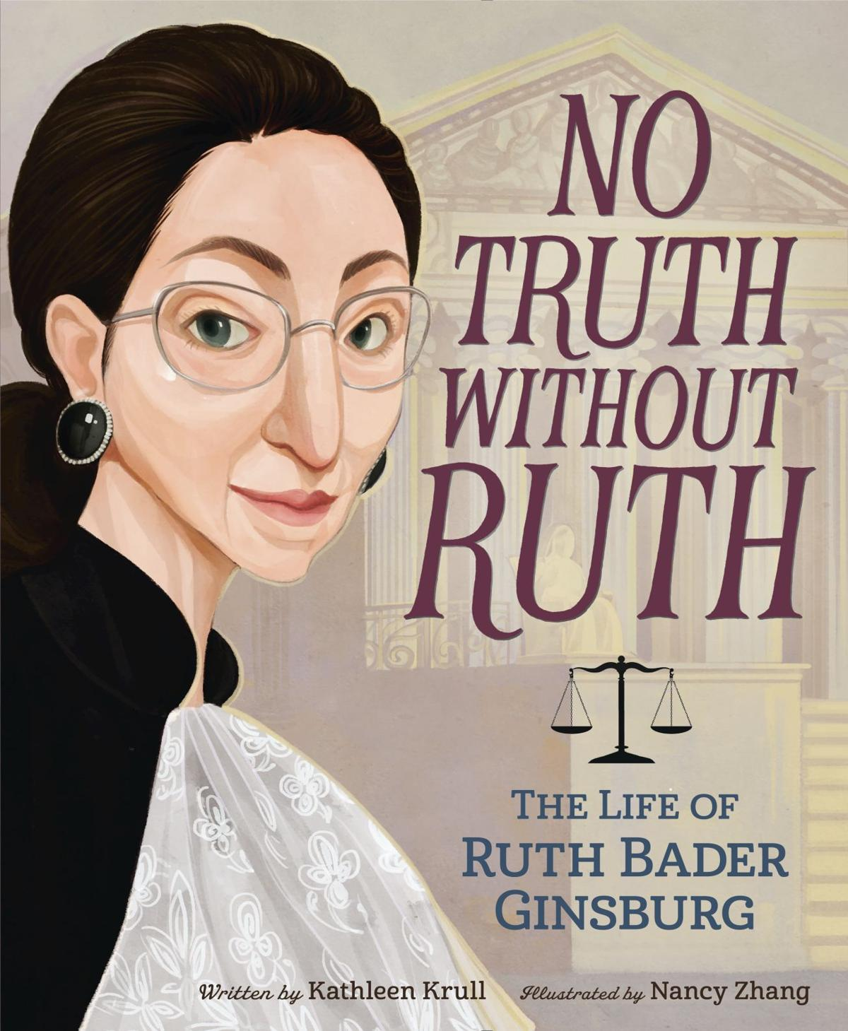 """""""No Truth Without Ruth: The Life of Ruth Bader Ginsburg"""""""