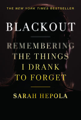 Blackout, Remembering the Things I Drank to Forget
