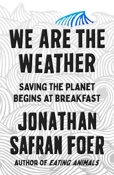 """""""We Are the Weather"""""""