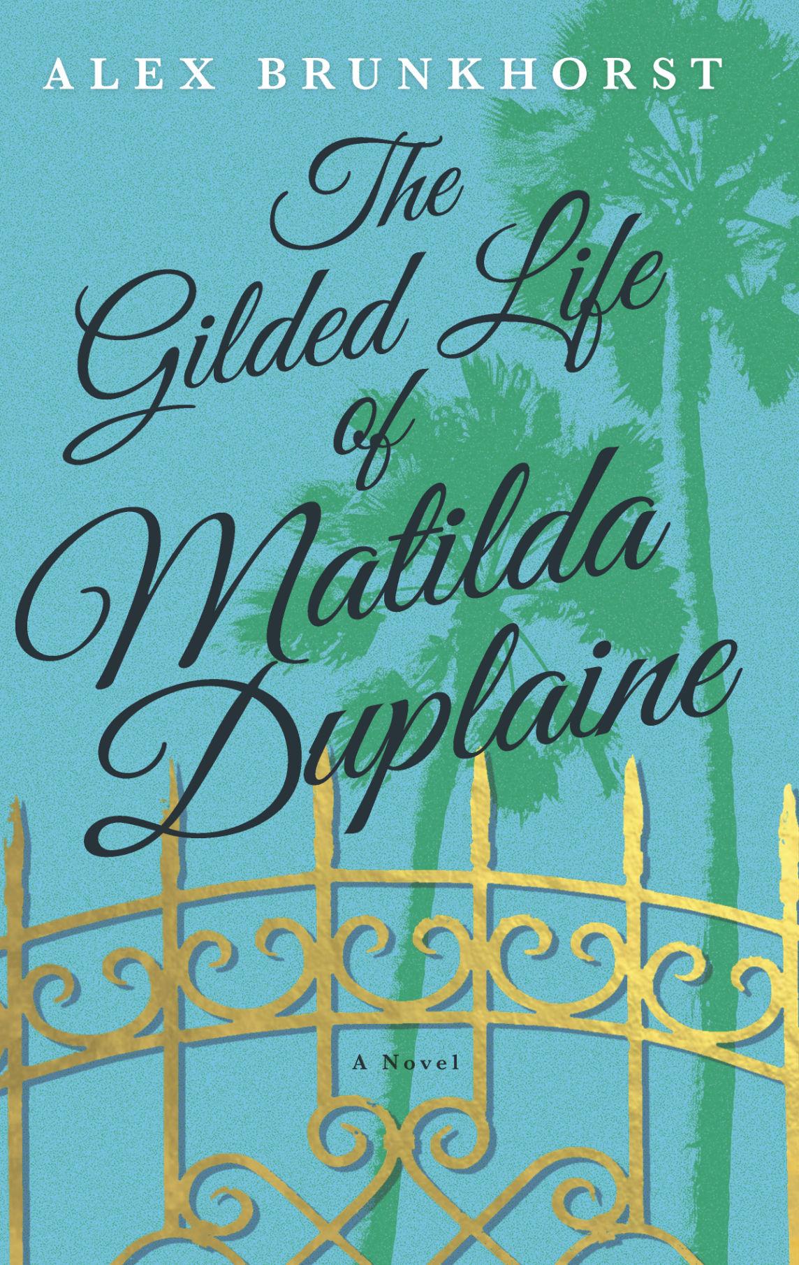 """The Gilded Life of Matilda Duplaine"""