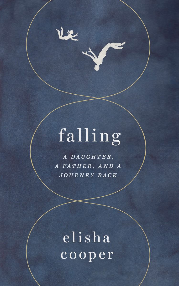 """Falling: A Daughter, A Father and a Journey Back"""