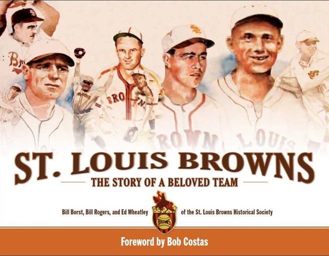 'St. Louis Browns, the Story of a Beloved Team'