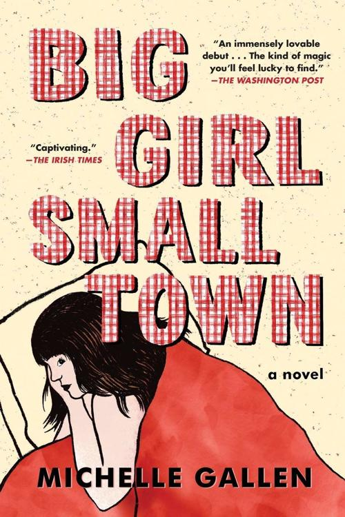 Book review: 'Big Girl, Small Town' is comedic, tragic, drunken and magic