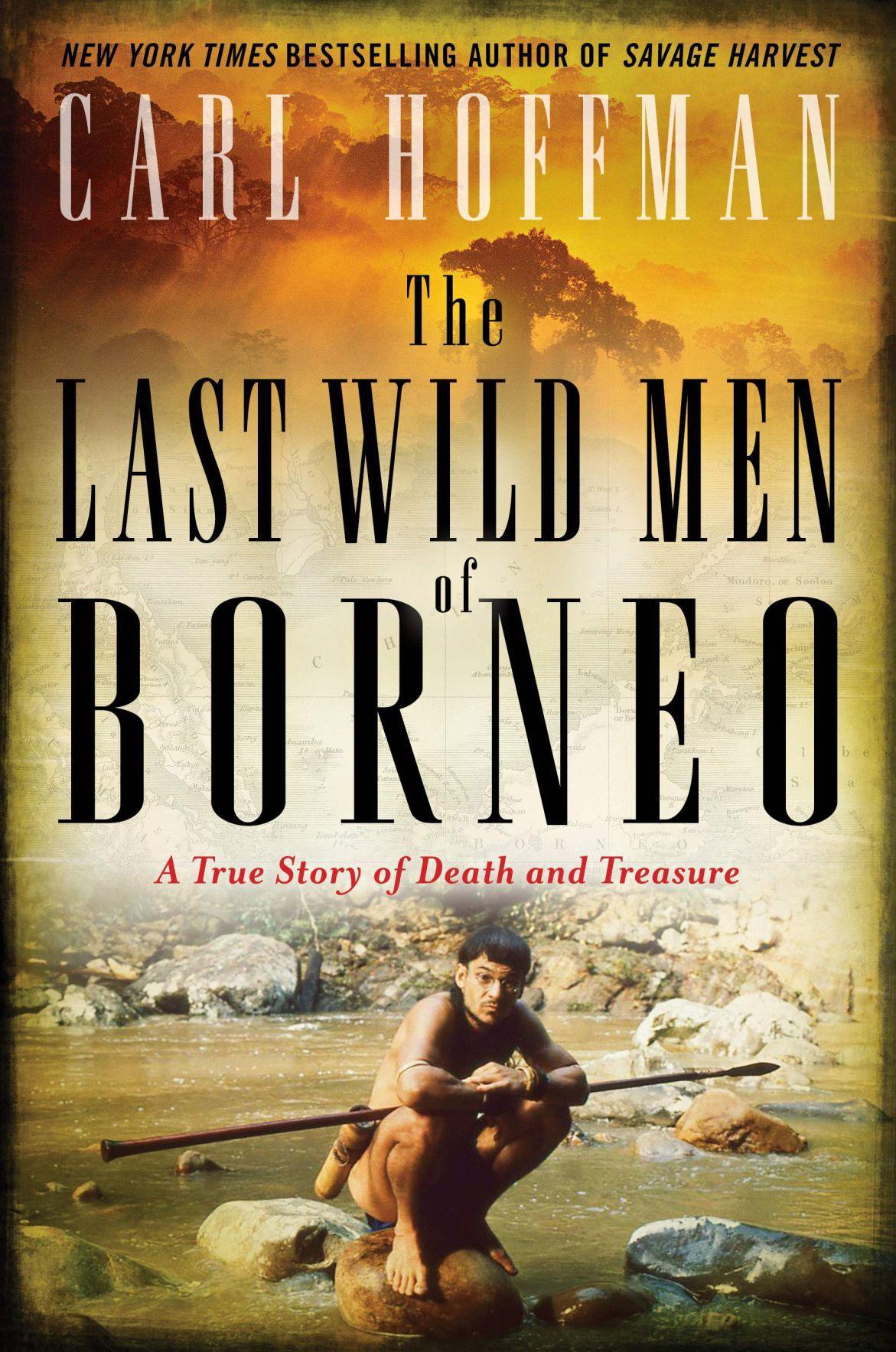 Last Wild Men of Borneo