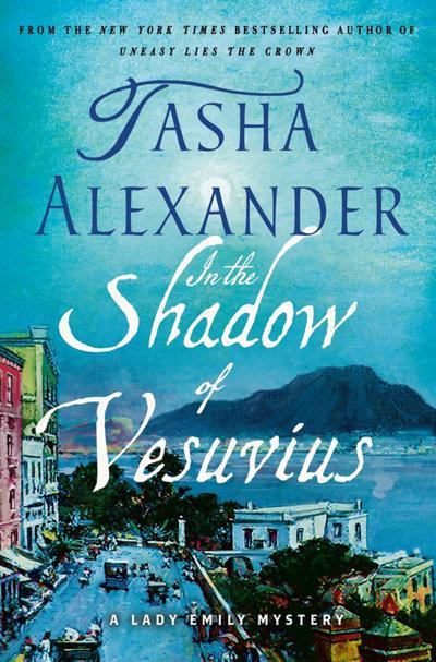 """""""In the Shadow of Vesuvius"""" by Tasha Alexander"""