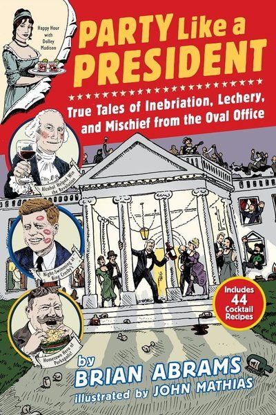 "The Bookworm Sez: ""Party Like a President: True Tales of Inebriation, Lechery, and Mischief from the Oval Office"""
