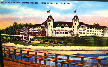 A Picture Postcard View Of The Golfmore Hotel Located On Lake Michigan In Grand Beach From Early 1920s To Fateful November Evening 1939
