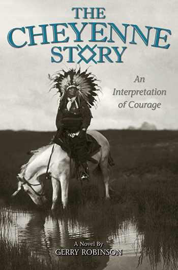 """The Cheyenne Story: an Interpretation of Courage"""