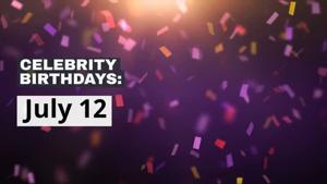 Celebrity Birthdays: July 14