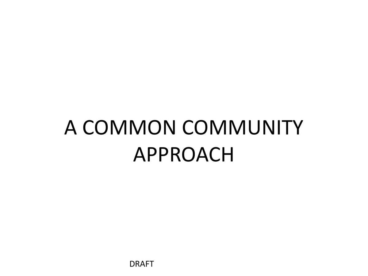 A common community approach