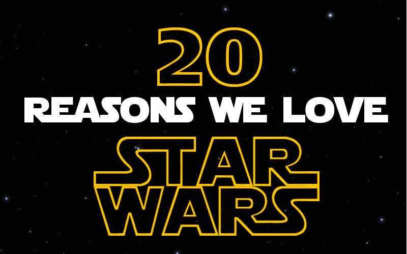 20 reasons we love star wars
