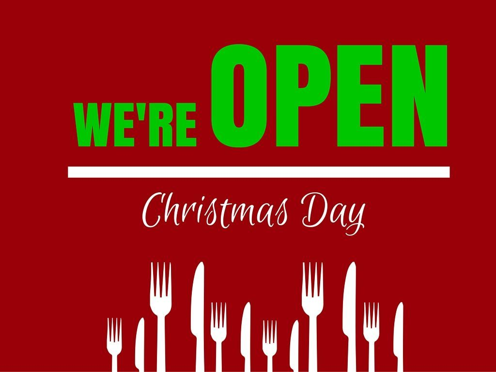 Open Christmas Day.We Re Open Christmas Restaurant Hours Local Herald
