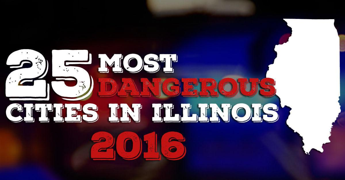 25 most dangerous cities in Illinois - 2016