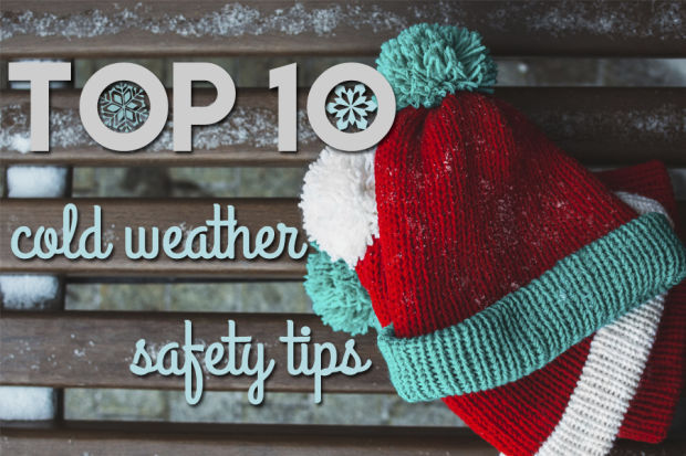 Top 10 cold weather safety tips
