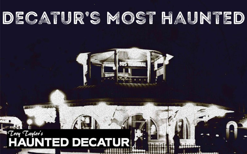15 most haunted places in Decatur