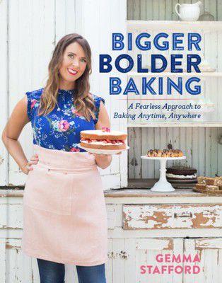 3 recipes from Gemma Stafford's new book, 'Bigger Bolder Baking'