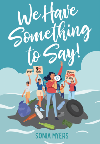 We have something to say by Sonia Meyers