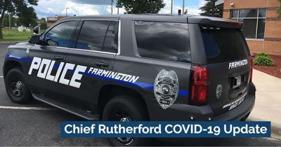 Farmington Police Chief reassures public during shutdown, health crisis