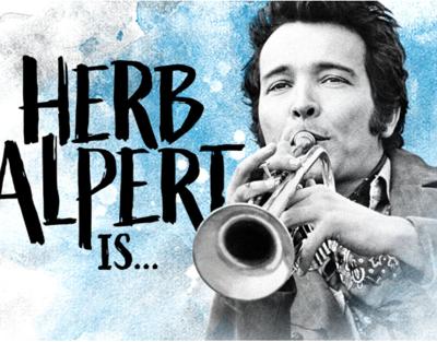 """""""Herb Alpert Is..."""""""