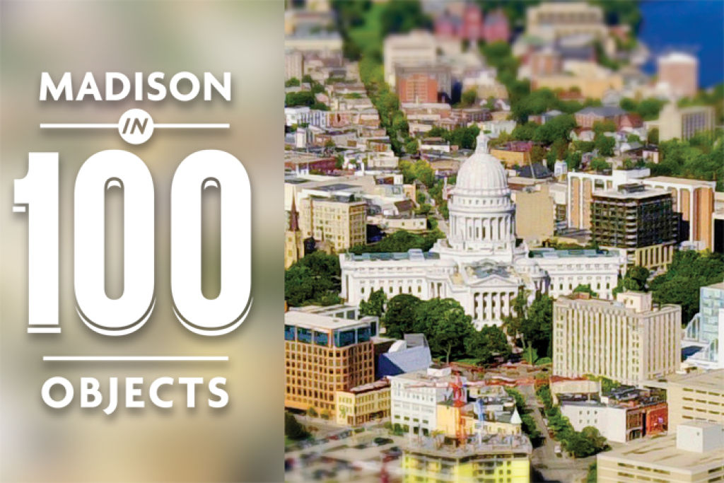 Madison in 100 objects Madison in 100