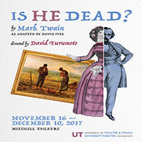 Is He Dead UW MADISON DEPARTMENT OF THEATRE AND DRAMA