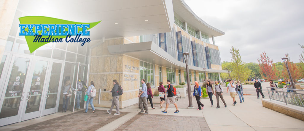 EXPERIENCE MADISON COLLEGE