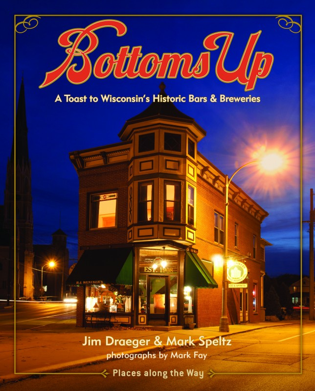 Bottoms Up: A Toast to Wisconsin's Bars and Breweries cover