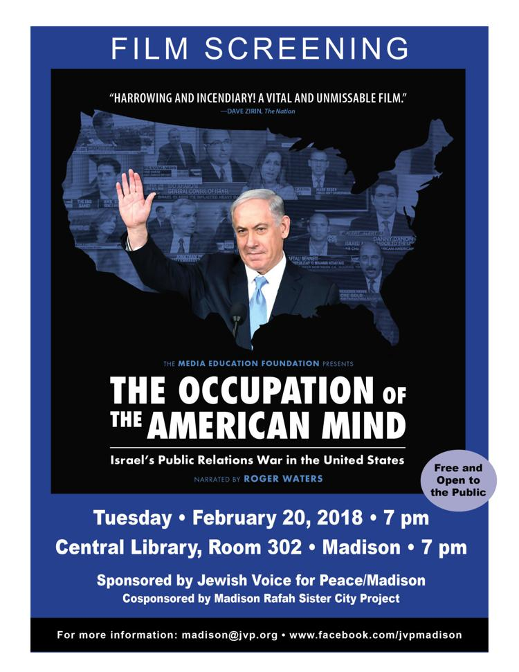 The Occupation of the American Mind -- Israel's Public Relations War in the United States THE MADISON CHAPTER OF JEWISH VOICE FOR PEACE