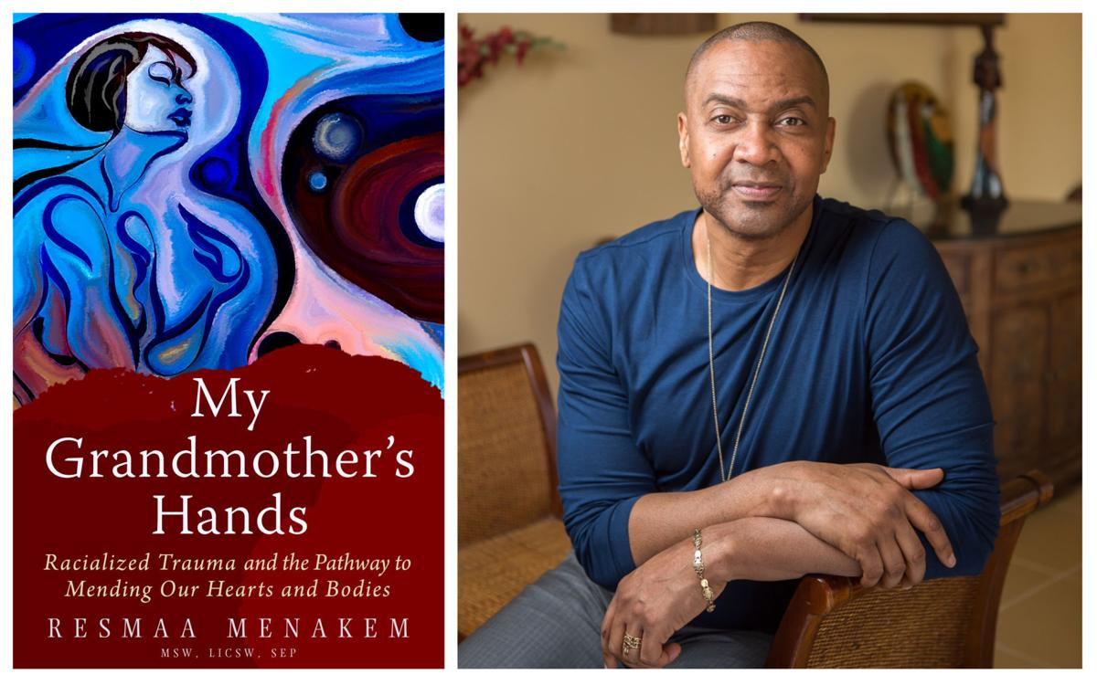 Resmaa Menakem, author of My Grandmother's Hands A ROOM OF ONE'S OWN