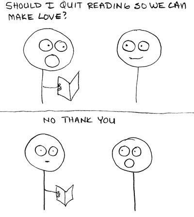 """""""Should I quit reading so we can make love?"""""""