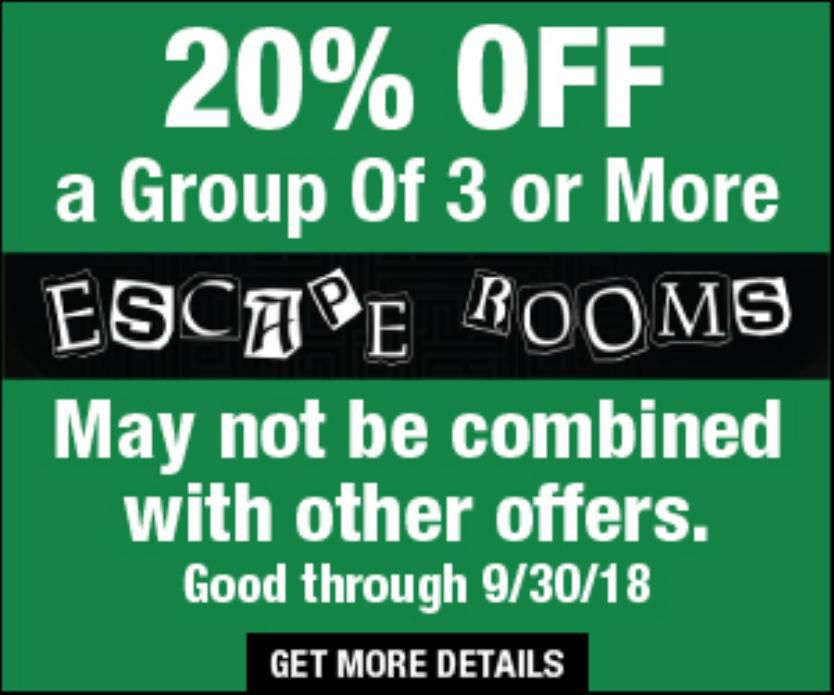 20% off group of 3 or more at Escape Rooms
