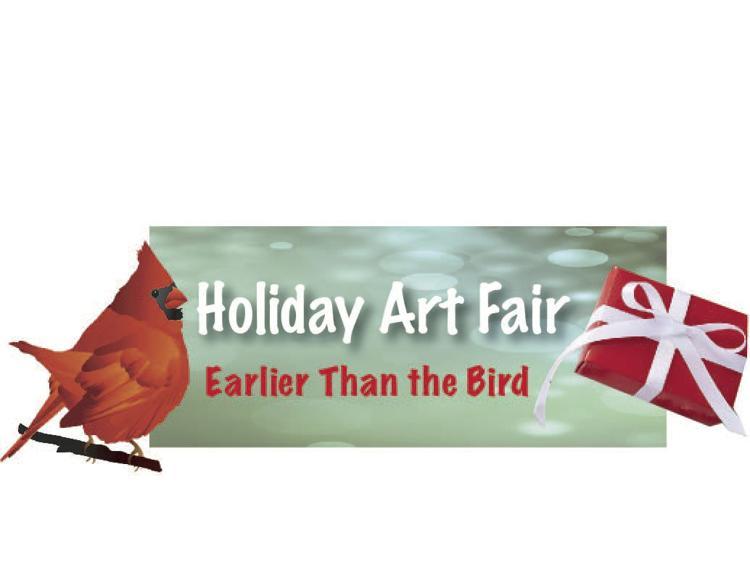 Holiday Art Fair - Earlier Than the Bird